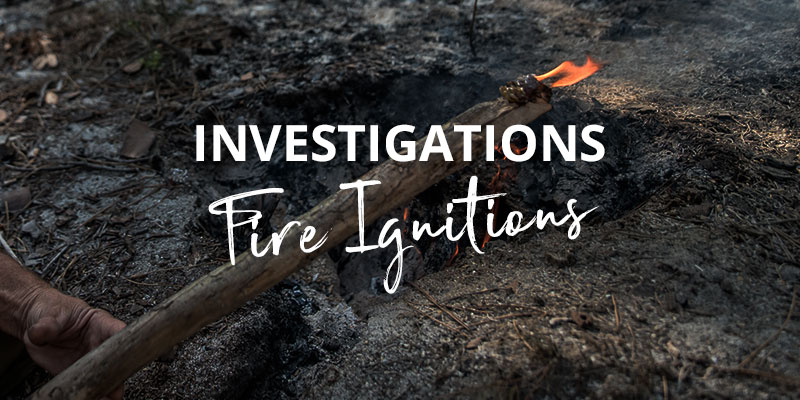 Fire season: Investigations unveil ignitions